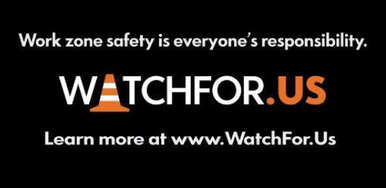 Watch for Us Work Zone Safety