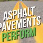 Asphalt Pavements Perform! APA & FHWA Videos